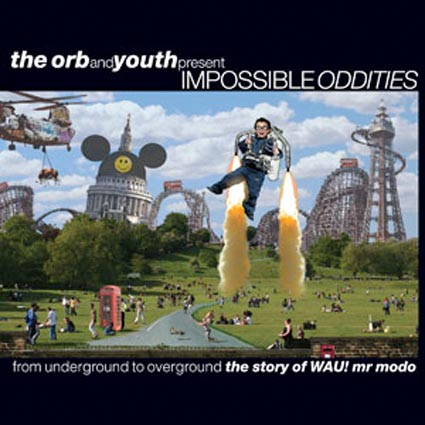 The Orb & Youth Present: Impossible Oddities ジャケット 画像